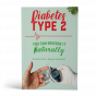 Diabetes Type 2: You Can Reverse It Naturally Book