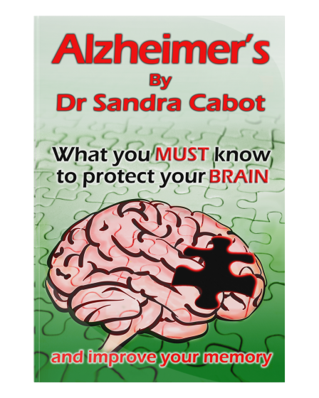 Alzheimer's What you MUST know to protect your BRAIN By Dr Sandra Cabot