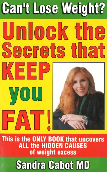 Can't Lose Weight? Unlock the Secrets That Keep You Fat! Book