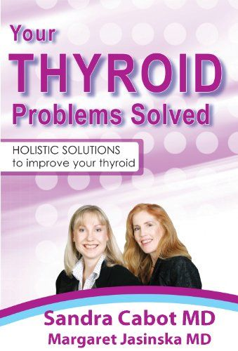 Your Thyroid Problems Solved Book