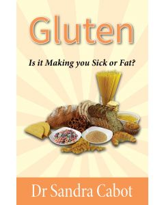 Gluten - Is It Making You Sick Or Overweight?