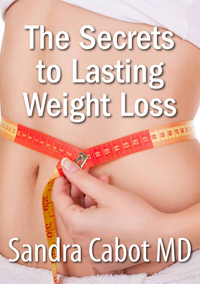 The Secret to Lasting Weight Loss