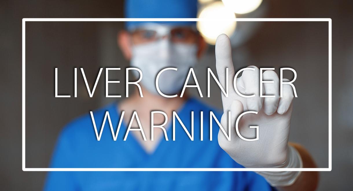 Important Liver Cancer Warning
