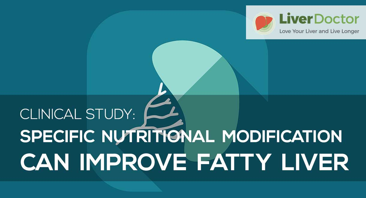 Specific Nutritional Modification Can Improve Fatty Liver